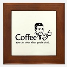 Coffee - You can sleep when .. Framed Tile