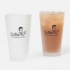 Coffee - You can sleep when .. Drinking Glass