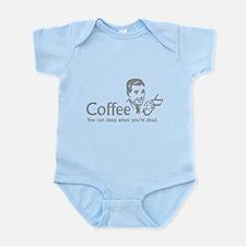 Coffee - You can sleep when .. Infant Bodysuit
