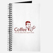Coffee - You can sleep when .. Journal