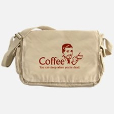 Coffee - You can sleep when .. Messenger Bag