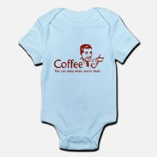 Coffee - You can sleep when .. Infant Bodysuit