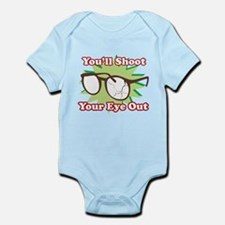 Shoot Eye Out Infant Bodysuit