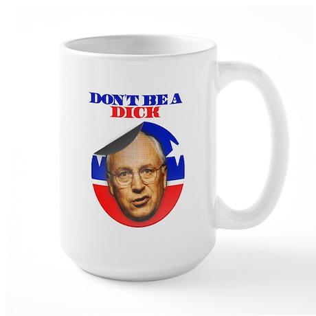 Don't be a Dick Large Mug