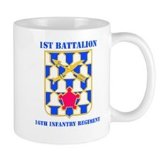 DUI - 1st Bn - 16th Infantry Regt with Text Mug
