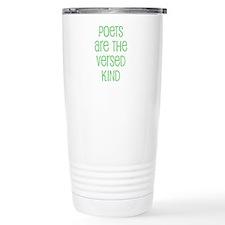 Poets are the versed kind Travel Mug