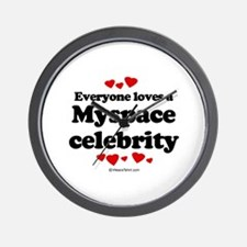 Everybody loves a myspace celebrity ~  Wall Clock