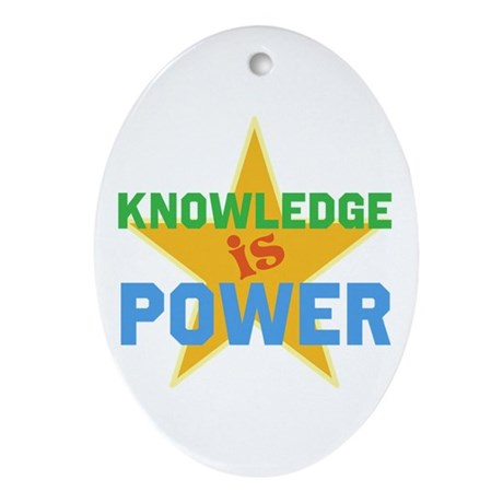 Knowledge is Power Ornament (Oval)
