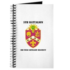 DUI - 5th Bn - 3rd FA Regt with Text Journal