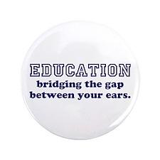 "Education Bridging The Gap 3.5"" Button"