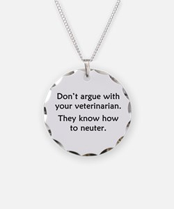 Don't Argue With Your Vet Necklace