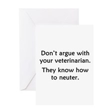 Don't Argue With Your Vet Greeting Card