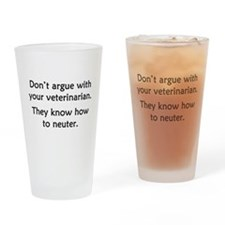Don't Argue With Your Vet Drinking Glass