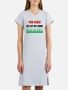 You Kids Get Off My Lawn Women's Nightshirt