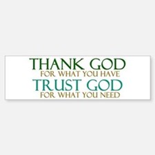 Thank God - Trust God Bumper Bumper Sticker
