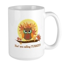 Hoo' you calling Turkey? Mug