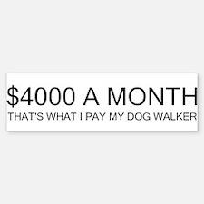 """$4000 a Month"" Sticker (Bumper)"
