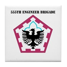 SSI - 555th Engineer Brigade with Text Tile Coaste