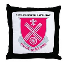 DUI - 52nd Engineer Bn with Text Throw Pillow