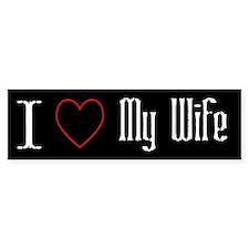 I Love My Wife Bumper Stickers