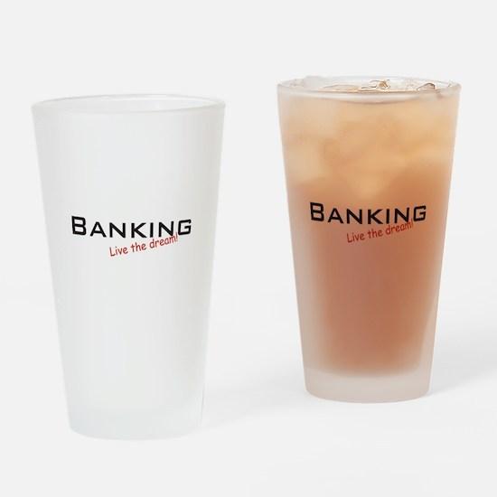 Banking / Dream! Drinking Glass