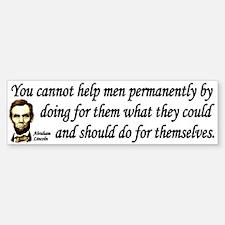 Lincoln Quote - You cannot help men Bumper Bumper Sticker