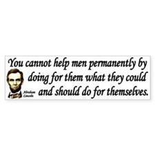 Lincoln Quote - You cannot help men Bumper Sticker