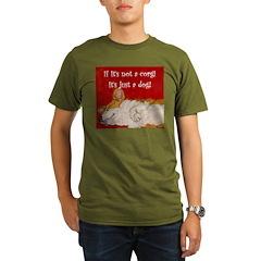 If it's not a corgi.. T-Shirt