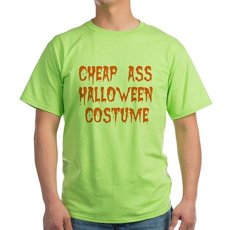 Tiny Cheap Ass Halloween Costume Green T-Shirt