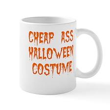 Tiny Cheap Ass Halloween Costume Mug