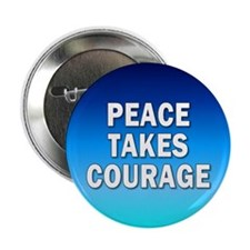peace takes courage... Button