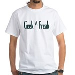 Geek Not Freak White T-Shirt