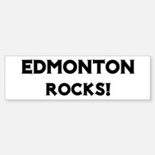 Edmonton Rocks! Bumper Bumper Bumper Sticker