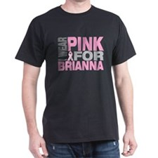 I wear pink for Brianna T-Shirt