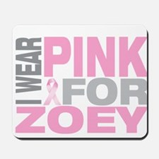 I wear pink for Zoey Mousepad
