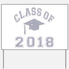 Class Of 2018 Graduation Yard Sign