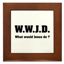 What would Jesus do ? Framed Tile