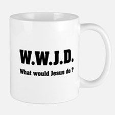 What would Jesus do ? Small Small Mug