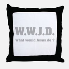 What would Jesus do ? Throw Pillow