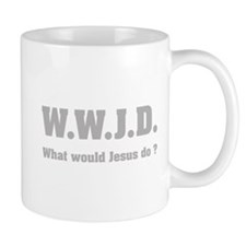What would Jesus do ? Small Mug