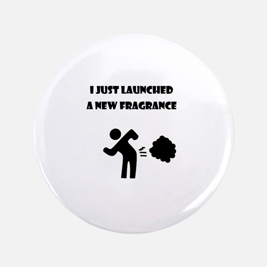"""I just launched a new fragrance 3.5"""" Button"""