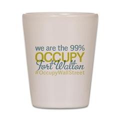 Occupy Fort Walton Beach Shot Glass