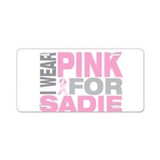 I wear pink for Sadie Aluminum License Plate