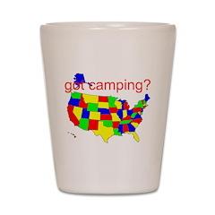 got camping? Shot Glass