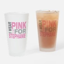 I wear pink for Stephanie Drinking Glass