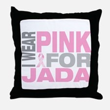I wear pink for Jada Throw Pillow