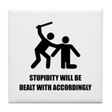 Stupidity Tile Coaster