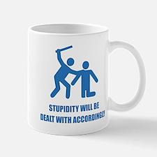 Stupidity Mug