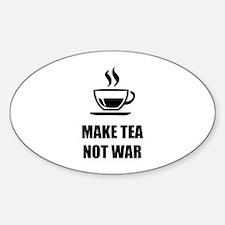 Make tea not war Sticker (Oval)