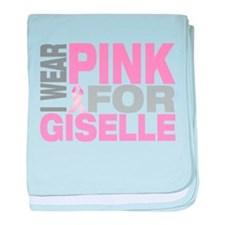 I wear pink for Giselle baby blanket